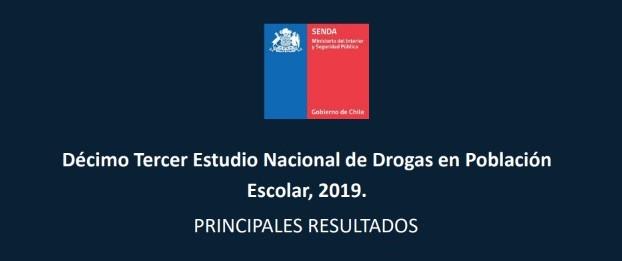 Principales resultados del Décimo Tercer Estudio Nacional de Drogas en Población Escolar, 2019